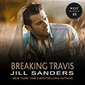 Breaking Travis: The West Series, Book 5 | Jill Sanders