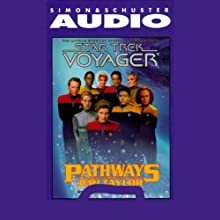 Star Trek, Voyager: Pathways (Adapted)  by Jeri Taylor Narrated by Robert Picardo