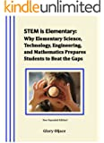 STEM is Elementary:  How Elementary Science, Technology, Engineering, and Mathematics Prepares Students to Beat the Gaps!