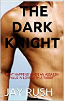 Romance: The Dark Knight : Bad Boy Romance:alpha:new:male:adult:contemporary:military:biker: Book:thriller, Action And Romance(best:sellers:list:in:non:fiction)