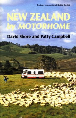 New Zealand By Motorhome (Pelican International Guide Series)