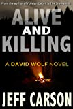 Alive and Killing (A David Wolf Novel)