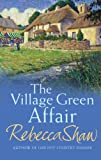 Rebecca Shaw The Village Green Affair