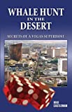 Deke Castleman Whale Hunt in the Desert: Secrets of a Vegas Superhost (Biography General)