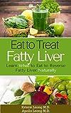 Fatty Liver Diet: Eat to Treat Fatty Liver (English Edition)