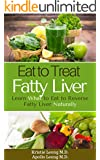 Fatty Liver Diet: Eat to Treat Fatty Liver