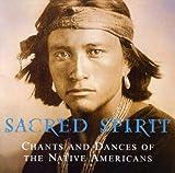 echange, troc Sacred Spirit - Chants & Dances of the Native Americans