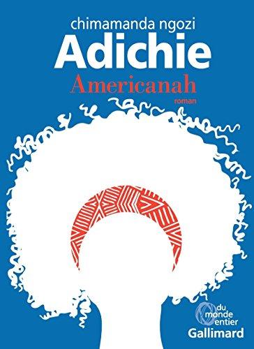 Chimamanda Ngozi Adichie - Americanah (Du monde entier)