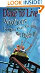 Dare to Live: Devotions for Those Ove...