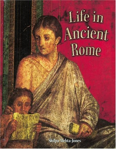 Life in Ancient Rome (Peoples of the Ancient World)