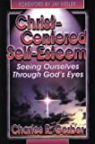 img - for Christ-Centered Self-Esteem: Seeing Ourselves Through God's Eyes book / textbook / text book