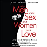 Why Men Want Sex and Women Need Love: Solving the Mystery of Attraction   Allan Pease,Barbara Pease