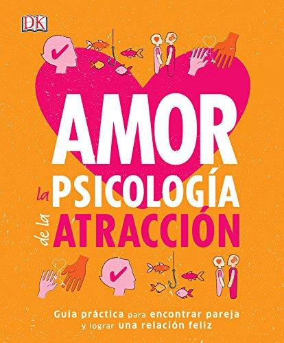 Amor: La psicología de la atracción (Práctico)