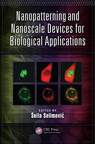 Nanopatterning And Nanoscale Devices For Biological Applications (Devices, Circuits, And Systems)
