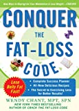 Conquer the Fat-Loss Code (Includes : Complete Success Planner, All-New Delicious Recipes, and the Secret to Exercising Less for Better Results!)