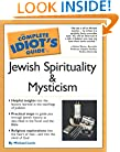 The Complete Idiot's Guide(R) To Jewish Spirituality & Mysticism