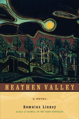 Heathen Valley: A Novel, ROMULUS LINNEY