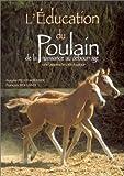 echange, troc Nathalie Pilley-Mirande, François Rolland - L'Education du poulain de la naissance au débourage