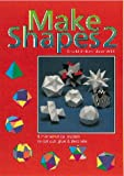 Make Shapes Series No. 2 (Tarquin Make Mathematical Shapes Series) (Bk. 2)