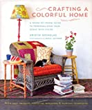 img - for Crafting a Colorful Home: A Room-by-Room Guide to Personalizing Your Space with Color book / textbook / text book