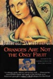Oranges Are Not the Only Fruit (0802135161) by Jeanette Winterson