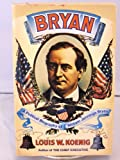 img - for Bryan; a Political Biography of William Jennings Bryan book / textbook / text book