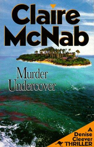 Murder Undercover: A Denise Cleever Thriller