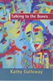 Talking to the Bones