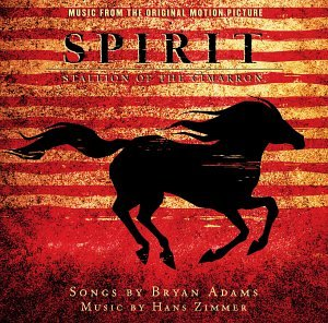 Bryan Adams - Spirit Stallion of the cimarron - Zortam Music