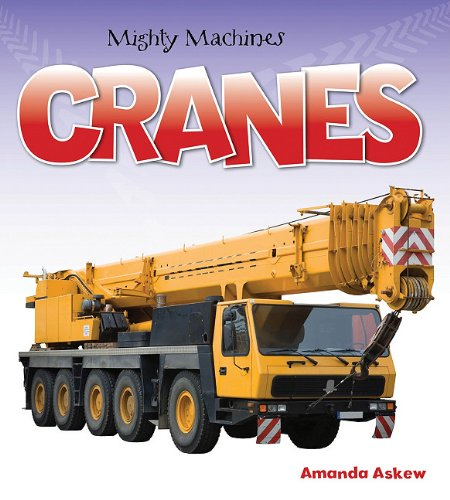 Cranes (Mighty Machines)