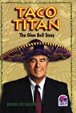 img - for Taco Titan: The Glen Bell Story book / textbook / text book