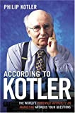 According to Kotler: The World's Foremost Authority on Marketing Answers Your Questions (0814472958) by Kotler, Philip