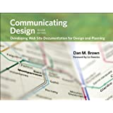 Communicating Design: Developing Web Site Documentation for Design and Planning (Voices That Matter)
