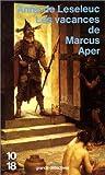 echange, troc Anne de Leseleuc - Les vacances de Marcus Aper