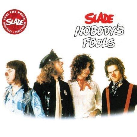 SLADE - Nobody