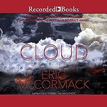 Cloud Audiobook by Eric McCormack Narrated by Robert Ian Mackenzie