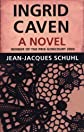 Ingrid Caven: A Novel