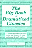 The Big Book of Dramatized Classics: 25 Adaptations of Favorite Novels, Stories, and Plays for Stage and Round-The-Table Reading