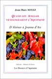 echange, troc Jean-Marc Soyez - Quand les Anglais vendangeaient l'Aquitaine : D'Aliénor à Jeanne d'Arc