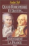 """Afficher """"Quand Robespierre et Danton inventaient la France"""""""