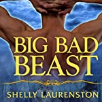 Big Bad Beast: Pride Series, Book 6 (       UNABRIDGED) by Shelly Laurenston Narrated by Charlotte Kane