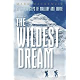 In the Footsteps of Mallory and Irvine: The Wildest Dream: The Ghost of Everestby Mark MacKenzie