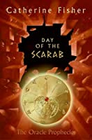 Day of the Scarab: Book Three of The Oracle Prophecies