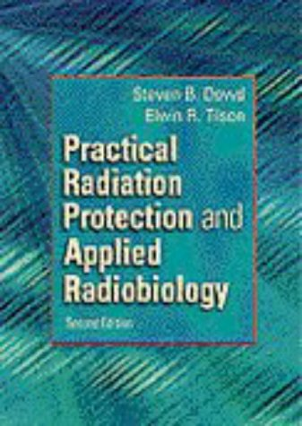 Practical Radiation Protection and Applied Radiobiology, 2e