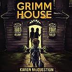 Grimm House | Karen McQuestion