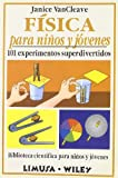 Fisica para ninos y jovenes/Physics for every kid (Spanish Edition)