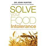 Solve Your Food Intolerance: A practical dietary programme to eliminate food intoleranceby Dr John Hunter