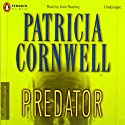 Predator (       UNABRIDGED) by Patricia Cornwell Narrated by Kate Reading