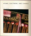 Atoms, Electrons, and Change: A Scien...
