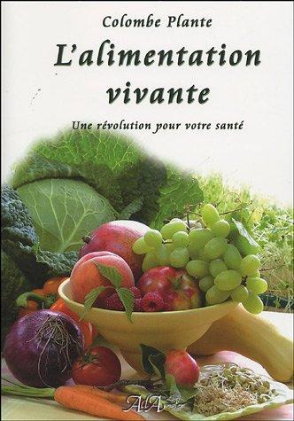 Livre l 39 alimentation vivante une r volution pour votre - Cuisine vivante pour une sante optimale ...